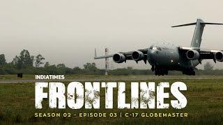 C-17: Flying Tank Globemaster | Indiatimes | Frontlines S02 E03