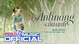 Ánh Nắng Của Anh - OST Chờ Em Đến Ngày Mai  | Đức Phúc | Official MV | Nhạc trẻ hay mới nhất