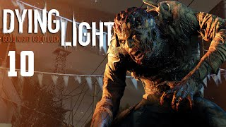 Dying Light: 1 Hour Special Ep.10