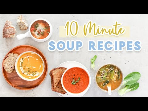EASY 10 Minute Soup Recipes | Healthy Dinner Ideas