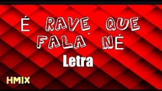 Kevinho & MC Hollywood - É Rave Que Fala Né - Letra (Letra/Lyric)