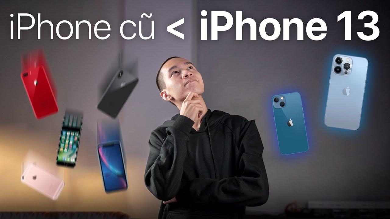 Những đ�i iPhone cũ nào nên nâng cấp lên đ�i iPhone 13?