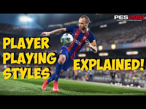 PES 2018 PLAYER PLAYING STYLES EXPLAINED - Goal Poacher, Dummy