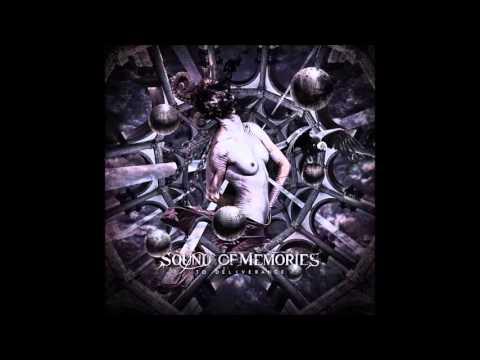 SOUND OF MEMORIES - To Deliverance [Full Album]