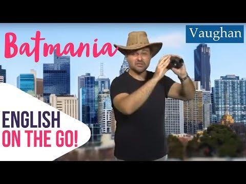 Batmania, mejor conocida como Melbourne | English on the go!