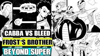 Beyond Dragon Ball Super EX: Cabba Vs Bleed! The Brother Of Frost In Universe 6!