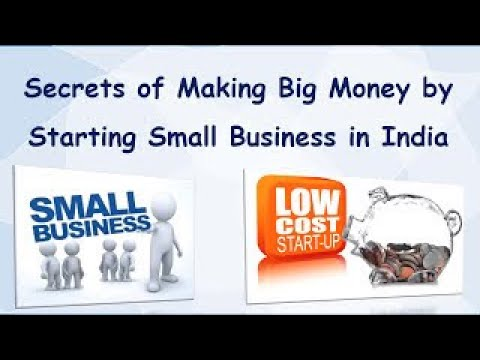 Secrets of Making Big Money by Starting Small Business in India