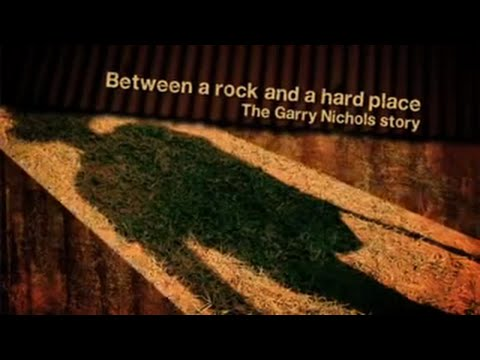 Between a rock and a hard place - The Garry Nichols story
