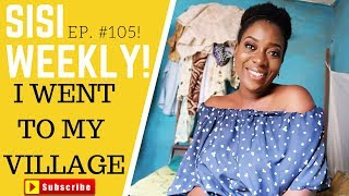 WHY PEOPLE AVOID THEIR VILLAGE | LIFE IN LAGOS | SISIWEEKLY EP 105