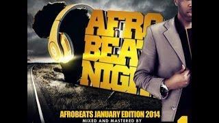 DJ IKE PRESENTS AFROBEATS PRESS PLAY MIXTAPE ( JANUARY EDITION 2014 )