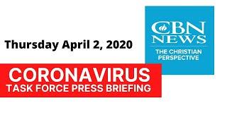 April 2, 2020, White House Daily Coronavirus Task Force Press Briefing | CBN News