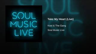 Provided to YouTube by Believe SAS Take My Heart (Live) · Kool & Th...