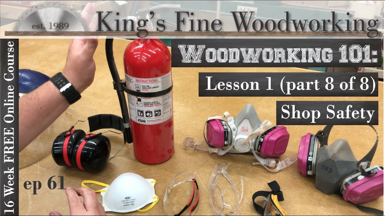 61 Woodworking 101 Free Online Course Lesson 1 Part 8 Of 8 Shop