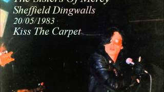 The Sisters Of Mercy Sheffield Dingwalls 20 05 1983 Kiss The Carpet