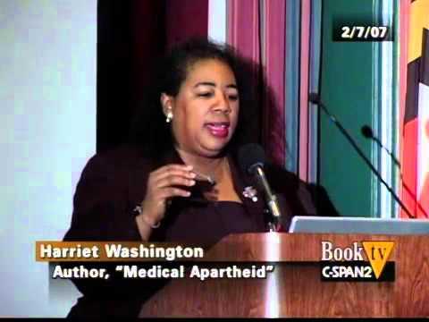 Harriet Washington  - Book Discussion on Medical Apartheid