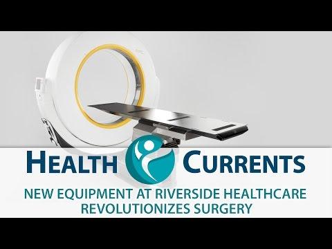 New Equipment at Riverside Healthcare Revolutionizes Surgery