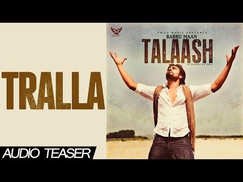 Babbu Maan - Tralla | Audio Teaser | Talaash - In Search of Soul | 2013