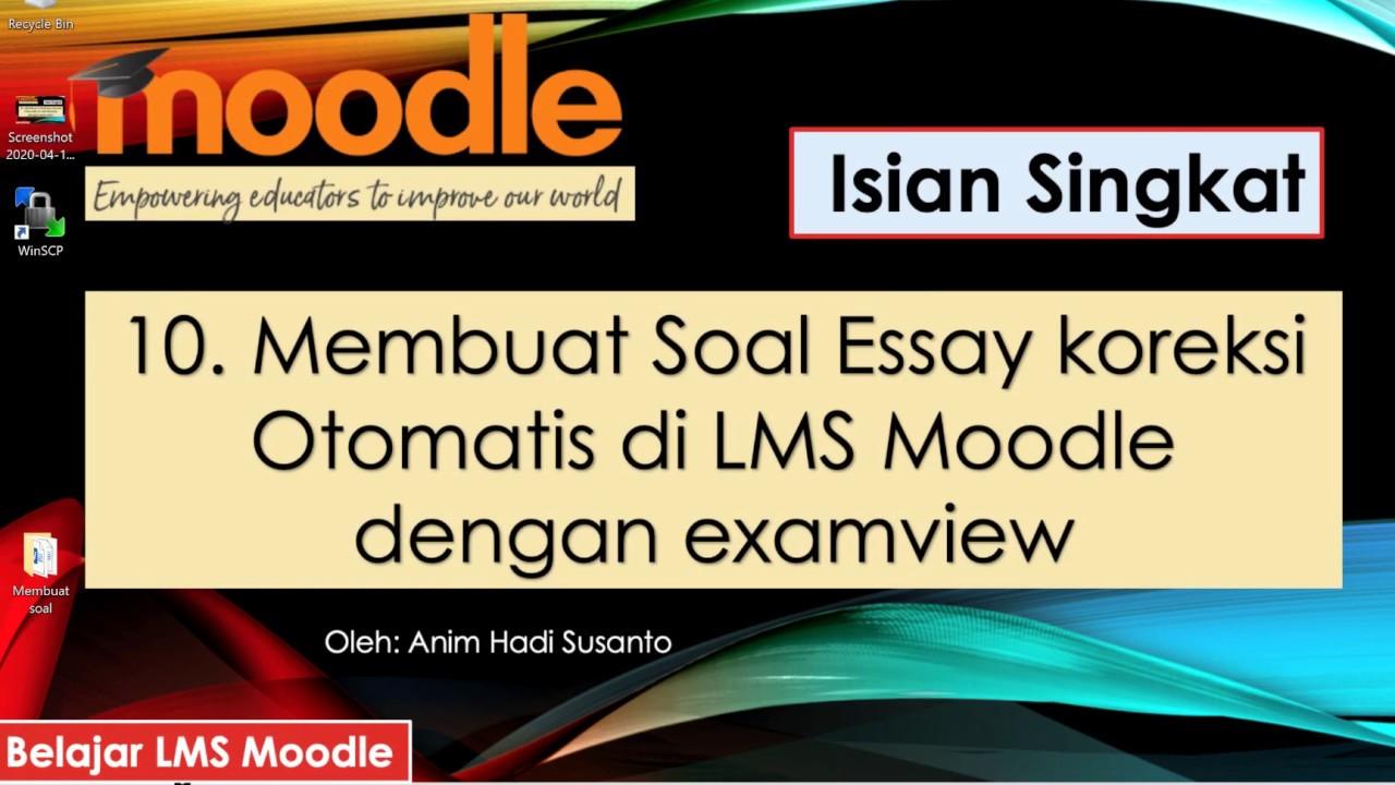 10 Membuat Soal Akm Essay Koreksi Otomatis Di Lms Moodle Dengan Examview Youtube