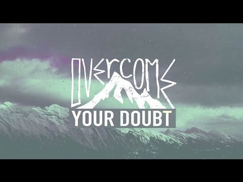 Overcome Your Doubt - Martin Parkhotyuk