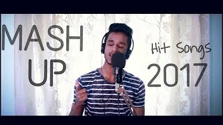 2017 Mash Up | Hit Songs | (Shape of You + Enna sona + Attention + more) | Laxman Kerkar