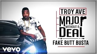 Troy Ave - Fake Butt Busta