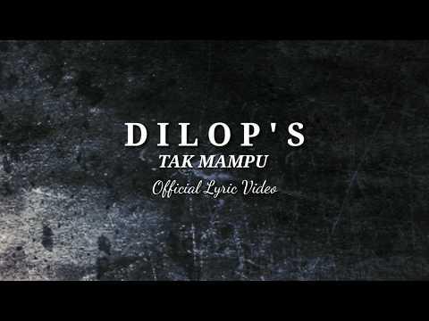 Dilop's - Takkan Mampu