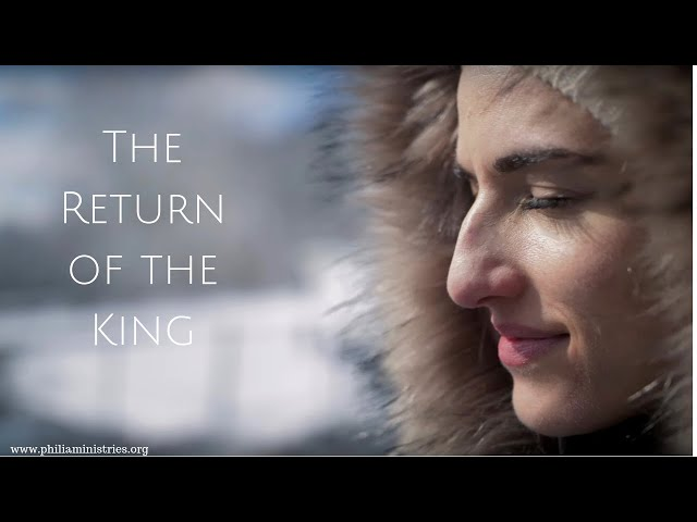 The End of the Age & The Return of the King