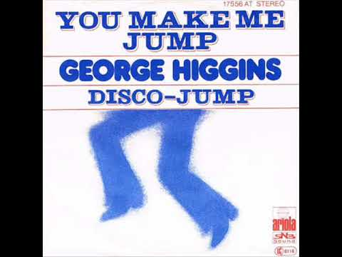 George Higgins - You Make Me Jump (1977)