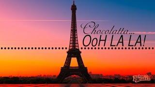 Chocolatta - OoH La La!