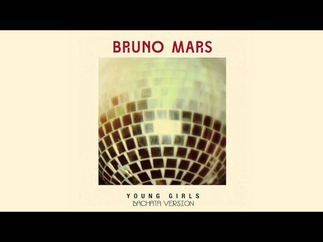 Bruno Mars - Young Girls (Bachata Version)