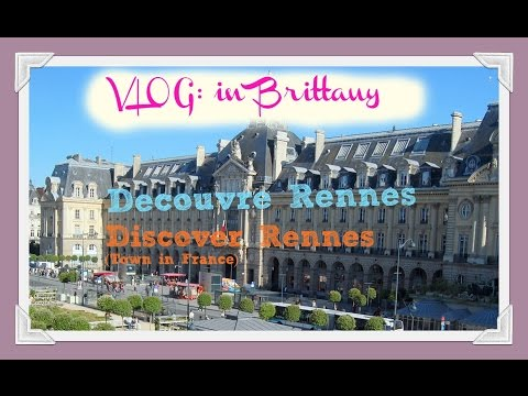 SUBS EN | VLOG: Découvre Rennes (France) / Discover Rennes (small town in France)