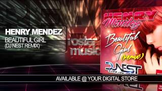 "Henry Mendez "" Beautiful Girl""  (Dj Nest Remix) Official Audio"