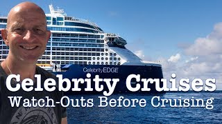 Celebrity Cruises: 3 Biggest Watch-Outs Before Cruising With them