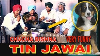 CHACHA BISHNA ||  TIN JAWAI   || FULL COMEDY || S FIGHTER STUDIO