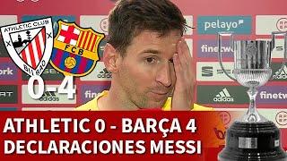 ATHLETIC 0 BARCELONA 4 FINAL COPA REY | MESSI, declaraciones: LIGA, capitán, presente... | Diario AS