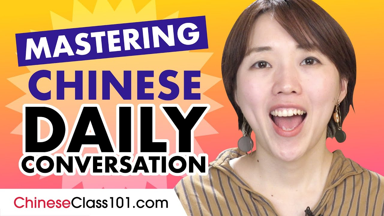 Mastering Daily Chinese Conversations - Speaking like a Native