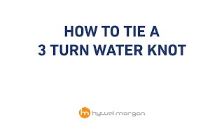 How to tie a three turn water knot