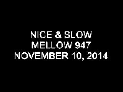 Nice & Slow Sunday on Mellow 947 November 9, 2014