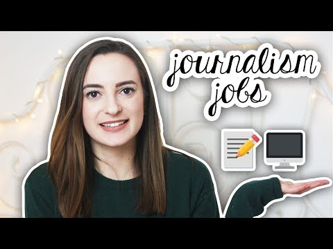 TYPES OF JOBS YOU CAN GET WITH A JOURNALISM / COMMUNICATIONS UNIVERSITY DEGREE