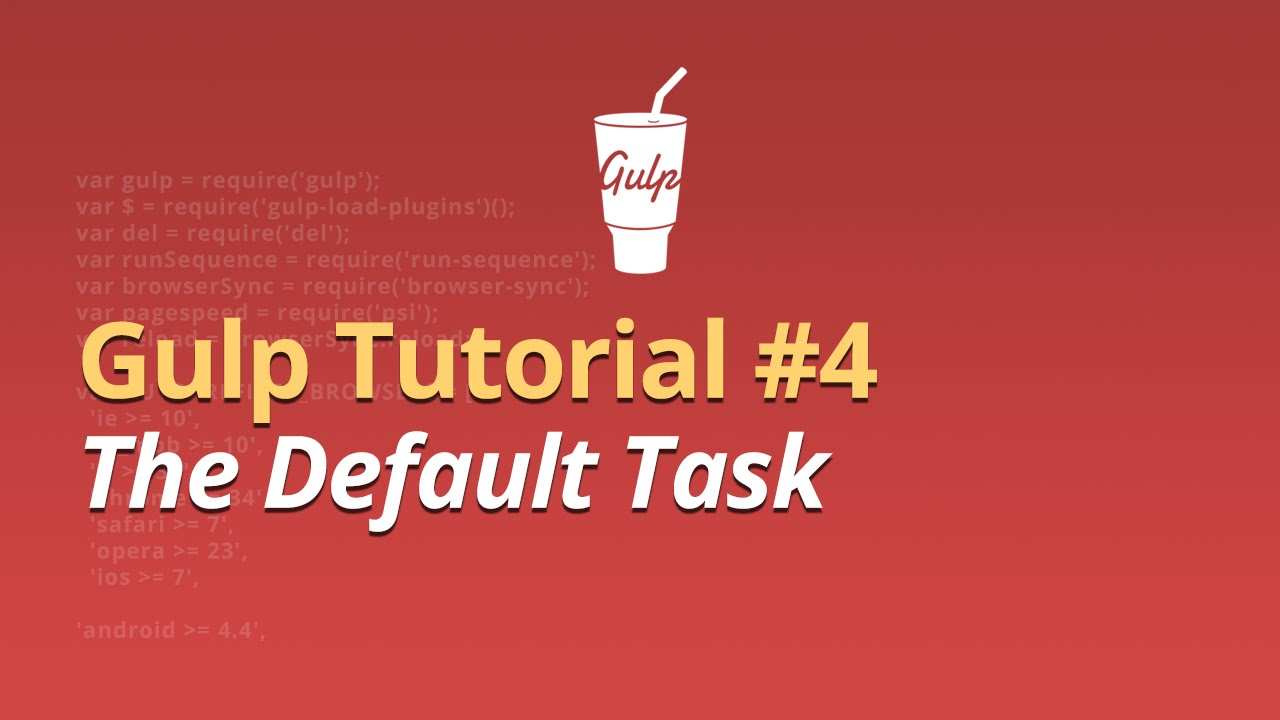 Gulp Tutorial - #4 - The Default Task