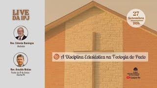 [LIVE] A Disciplina Eclesiástica na Teologia do Pacto   Rev. Arnaldo Matias (IPAreias)