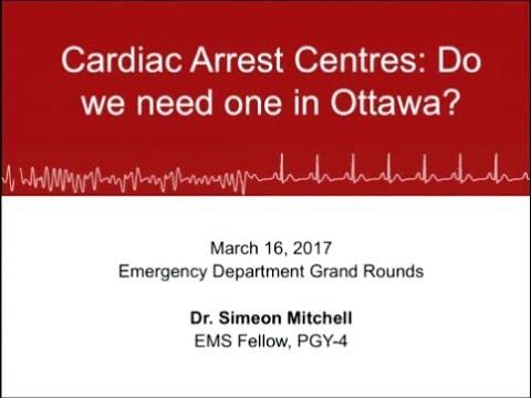 Cardiac Arrest Centres: Do we need one in Ottawa?