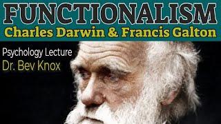 Functionalism: Charles Darwin & Francis Galton / Animal Psychology