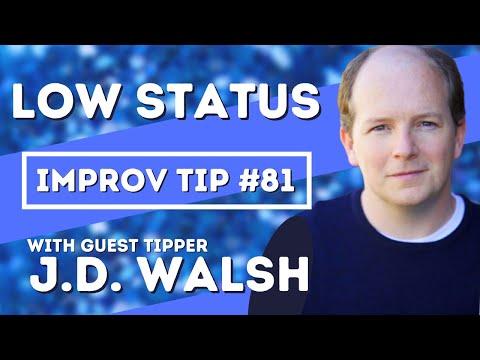 LOW STATUS  IMPROV TIP 81 w guest tipper J.D. Walsh