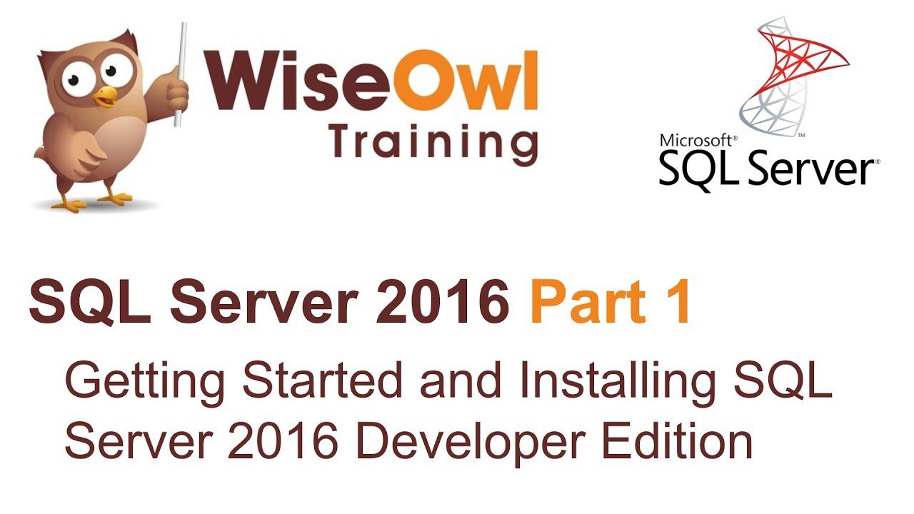 SQL Server 2016 Part 1 - Getting Started and Installing SQL Server 2016 Developer Edition