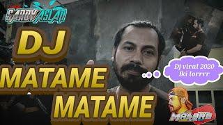 Dj Matame Matame Viral Dj Paling Enak Santuy 2020 Reuplod Sandy Aslan Mcpc