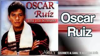 Oscar Ruiz - Ama a Tu Hermano