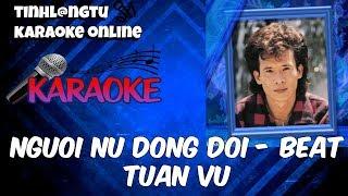 Karaoke - Nguoi Nu Dong Doi - beat Tuan Vu