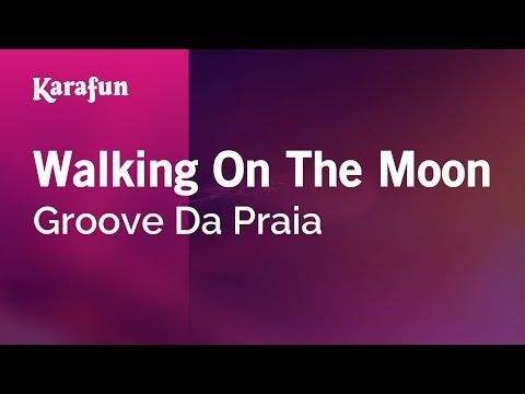 Karaoke Walking On The Moon - Groove Da Praia *