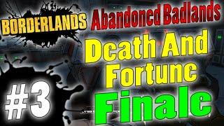 Borderlands | Death And Fortune | Abandoned Badlands #3 | Finale